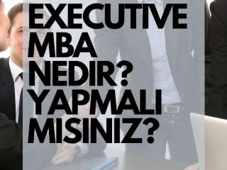 executive-mba-nedir-executive-mba-ucretleri