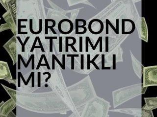 eurobond-yatirimi-mantikli-mi