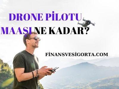 """drone pilotu maaşı"""